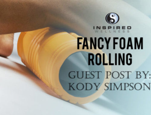 Fancy Foam Rolling Guest Post by: Kody Simpson