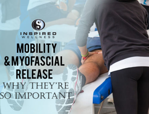 Mobility & Myofascial Release: Why They're So Important